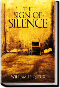 The Sign of Silence by William Le Queux