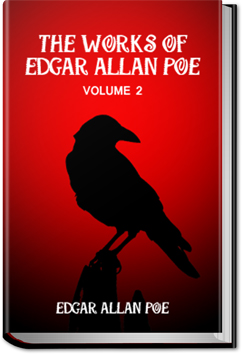 The Works of Edgar Allan Poe - Volume 2 by Edgar Allan Poe
