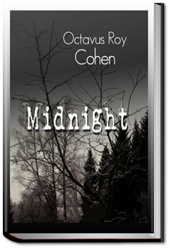 Midnight by Octavus Roy Cohen