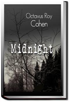 Midnight by Octavus Roy Cohen