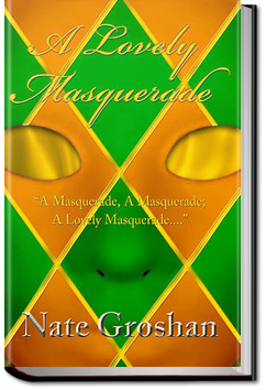 A Lovely Masquerade by Nate Groshan