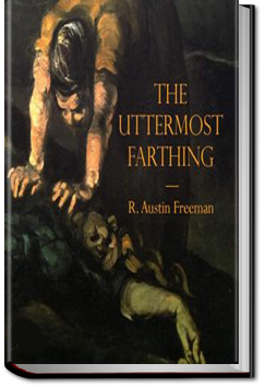 The Uttermost Farthing by R. Austin Freeman
