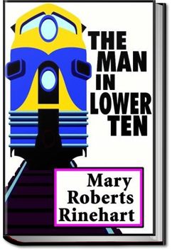 The Man in Lower Ten by Mary Roberts Rinehart