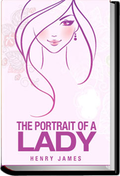 The Portrait of a Lady - Volume 1 by Henry James