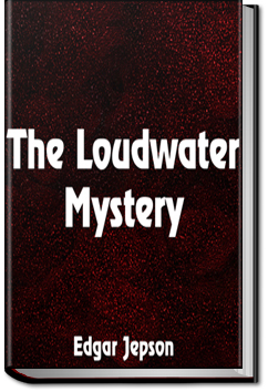 The Loudwater Mystery by Edgar Jepson