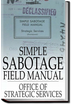 Simple Sabotage Field Manual by United States Office of Strategic Services