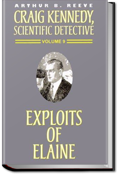 The Exploits of Elaine by Arthur B. Reeve