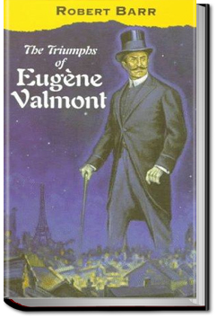 The Triumphs of Eugène Valmont by Robert Barr