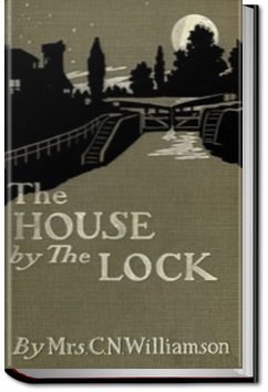 The House by the Lock by A. M. Williamson