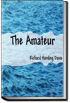 The Amateur by Richard Harding Davis