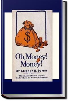 Oh, Money! Money! by Eleanor H. Porter
