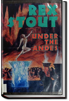 Under the Andes by Rex Stout