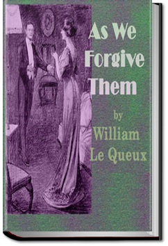 As We Forgive Them by William Le Queux