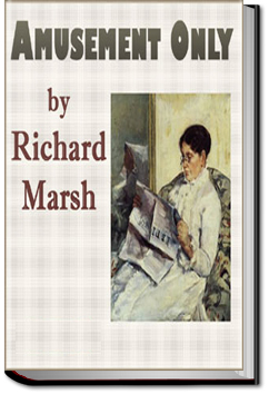Amusement Only by Richard Marsh