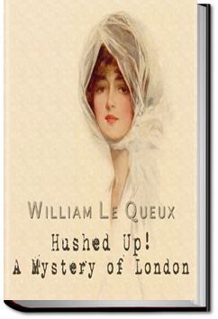 Hushed Up! A Mystery of London by William Le Queux