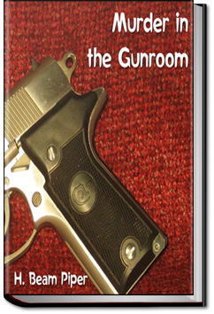 Murder in the Gunroom by H. Beam Piper