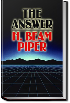 The Answer by H. Beam Piper