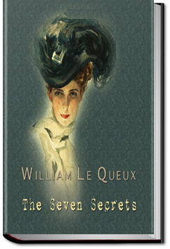 The Seven Secrets by William Le Queux