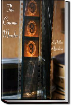 The Cinema Murder by E. Phillips Oppenheim
