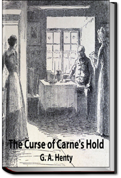 The Curse of Carne's Hold by G. A. Henty