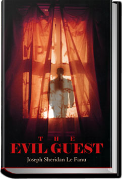 The Evil Guest by Joseph Sheridan Le Fanu