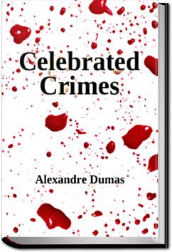 Celebrated Crimes by Alexandre Dumas