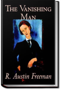 The Vanishing Man by R. Austin Freeman