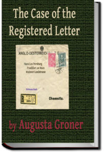 The Case of the Registered Letter by Auguste Groner