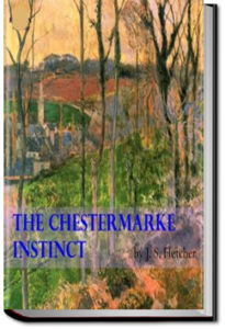The Chestermarke Instinct by J. S. Fletcher