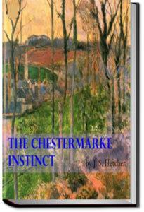 The Chestermarke Instinct by J. S. Fletcher