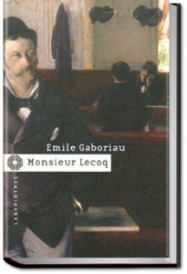 Monsieur Lecoq, Vol. 1: The Inquiry by Émile Gaboriau