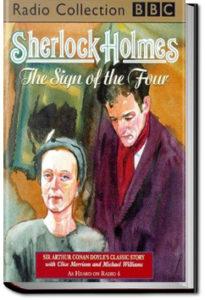 The Sign of the Four by Sir Arthur Conan Doyle