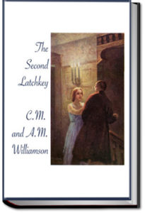 The Second Latchkey by C. N. Williamson and A. M. Williamson