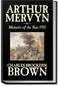 Arthur Mervyn by Charles Brockden Brown