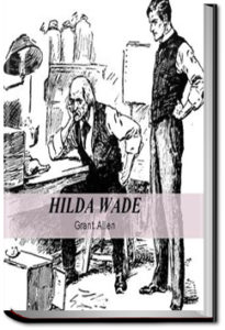 Hilda Wade, a Woman with Tenacity of Purpose by Grant Allen