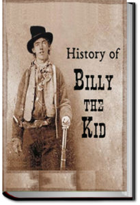 an introduction to the life and history of billy the kid The authentic life of billy, the kid is a biography and first-hand account written by pat garrett, sheriff of lincoln county, new mexico, in collaboration with a ghostwriter, marshall ashmun ash upson.