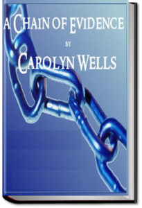 A Chain of Evidence by Carolyn Wells