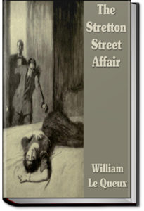 The Stretton Street Affair by William Le Queux