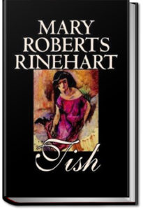 Tish by Mary Roberts Rinehart