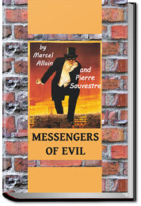 Messengers of Evil by Pierre Souvestre and Marcel Allain