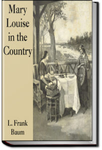 Mary Louise in the Country by L. Frank Baum