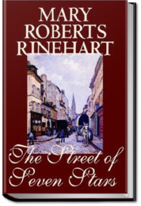 The Street of Seven Stars by Mary Roberts Rinehart
