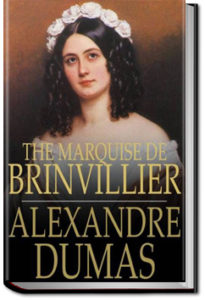 Marquise Brinvillier by Alexandre Dumas