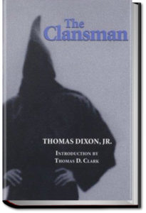 The Clansman by Thomas Dixon