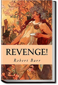 Revenge! by Robert Barr