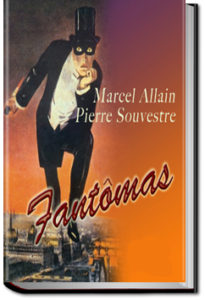 Fantômas by Marcel Allain and Pierre Souvestre