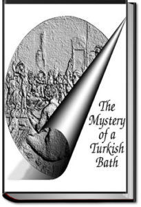 The Mystery of a Turkish Bath by Rita