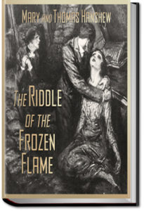 The Riddle of the Frozen Flame by Mary E. Hanshew and Thomas W. Hanshew