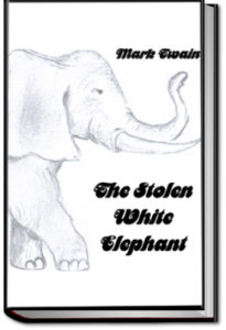 The Stolen White Elephant by Mark Twain