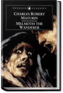 Melmoth the Wanderer - Volume 1 by Charles Robert Maturin